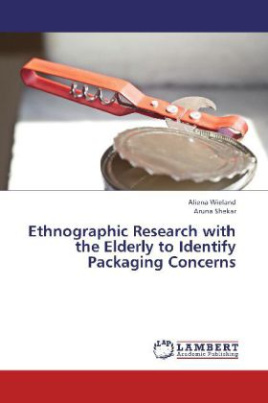 Ethnographic Research with the Elderly to Identify Packaging Concerns
