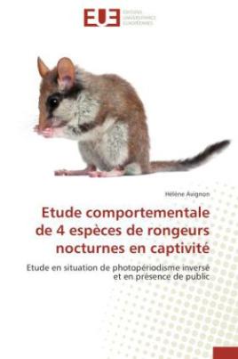 Etude comportementale de 4 espèces de rongeurs nocturnes en captivité