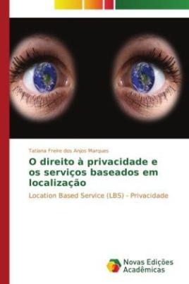 O direito à privacidade e os serviços baseados em localização