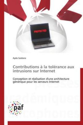 Contributions à la tolérance aux intrusions sur Internet
