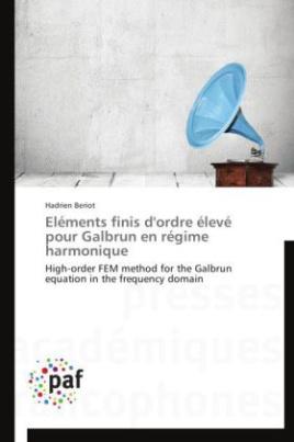 Eléments finis d'ordre élevé pour Galbrun en régime harmonique