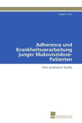 Adherence und Krankheitsverarbeitung junger Mukoviszidose-Patienten