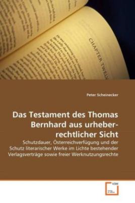 Das Testament des Thomas Bernhard aus urheberrechtlicher Sicht