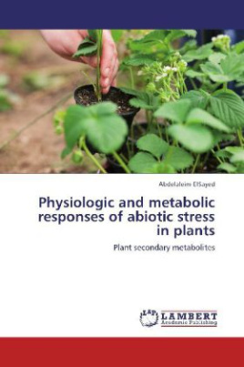 Physiologic and metabolic responses of abiotic stress in plants