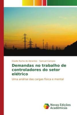 Demandas no trabalho de controladores do setor elétrico