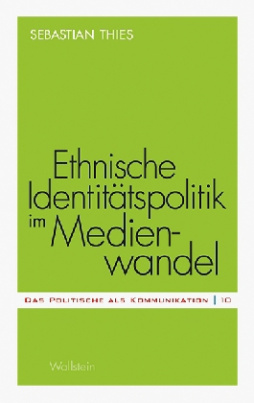 Ethnische Identitätspolitik im Medienwandel