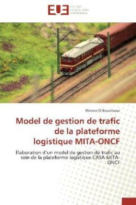 Model de gestion de trafic de la plateforme logistique MITA-ONCF