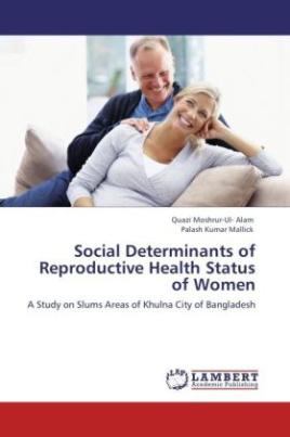 Social Determinants of Reproductive Health Status of Women