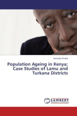 Population Ageing in Kenya; Case Studies of Lamu and Turkana Districts