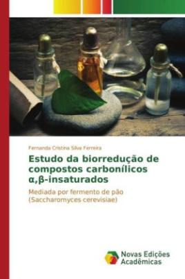 Estudo da biorredução de compostos carbonílicos , -insaturados
