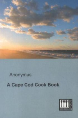 A Cape Cod Cook Book