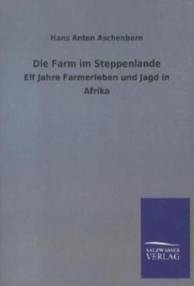 Die Farm im Steppenlande