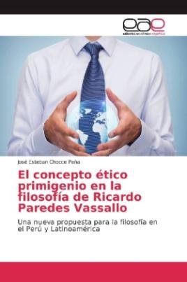 El concepto ético primigenio en la filosofía de Ricardo Paredes Vassallo
