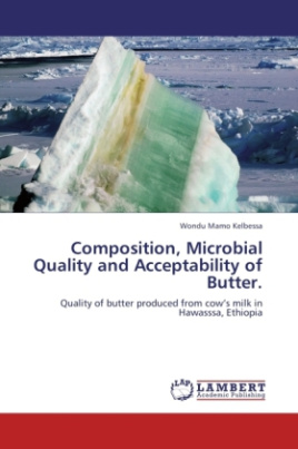 Composition, Microbial Quality and Acceptability of Butter.