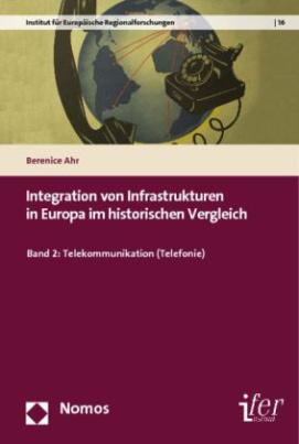 Integration von Infrastrukturen in Europa im historischen Vergleich. Bd.2