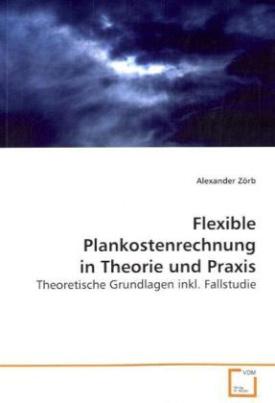 Flexible Plankostenrechnung in Theorie und Praxis