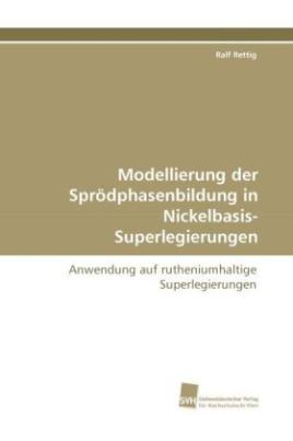Modellierung der Sprödphasenbildung in Nickelbasis-Superlegierungen