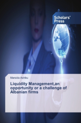 Liquidity Management,an opportunity or a challenge of Albanian firms