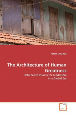 The Architecture of Human Greatness
