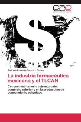 La industria farmacéutica mexicana y el TLCAN