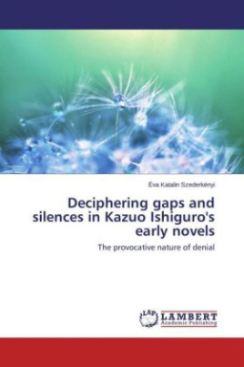 Deciphering gaps and silences in Kazuo Ishiguro's early novels