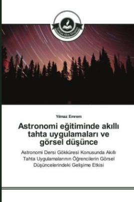 Astronomi egitiminde ak ll tahta uygulamalar ve görsel düsünce