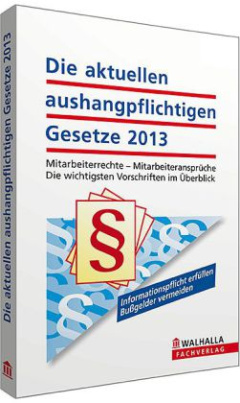 Die aktuellen aushangpflichtigen Gesetze 2013