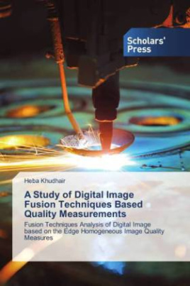 A Study of Digital Image Fusion Techniques Based Quality Measurements