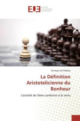 La Définition Aristotelicienne du Bonheur