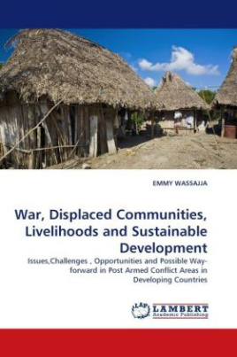 War, Displaced Communities, Livelihoods and Sustainable Development