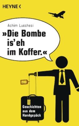 'Die Bombe is' eh im Koffer'