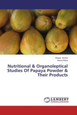 Nutritional & Organoleptical Studies Of Papaya Powder & Their Products