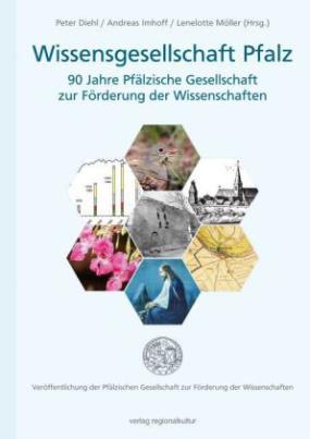Wissensgesellschaft Pfalz - 90 Jahre Pfälzische Gesellschaft zur Förderung der Wissenschaften