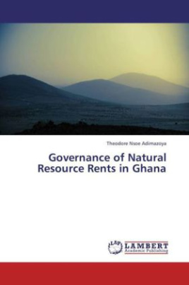 Governance of Natural Resource Rents in Ghana