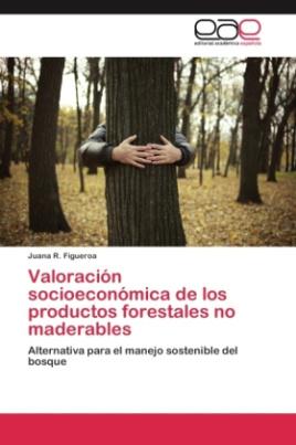Valoración socioeconómica de los productos forestales no maderables