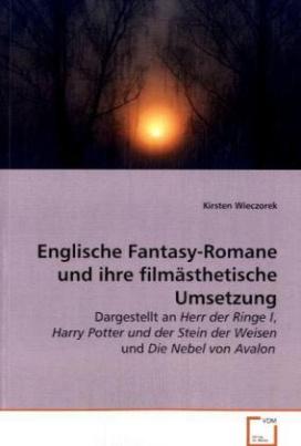 Englische Fantasy-Romane und ihre filmästhetische Umsetzung