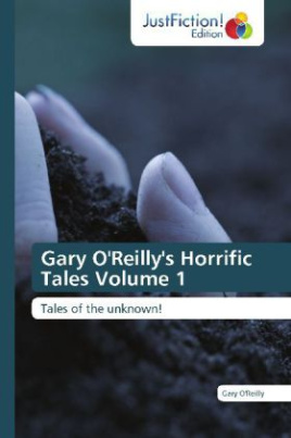 Gary O'Reilly's Horrific Tales Volume 1