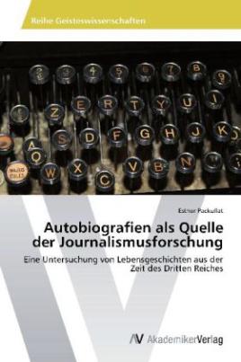Autobiografien als Quelle der Journalismusforschung