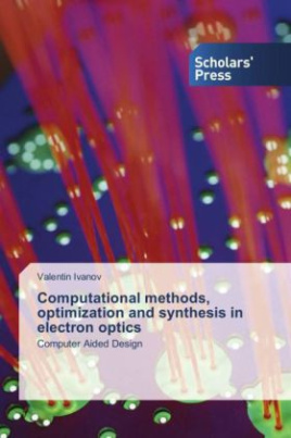 Computational methods, optimization and synthesis in electron optics