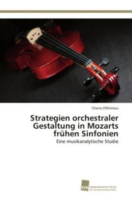 Strategien orchestraler Gestaltung in Mozarts frühen Sinfonien