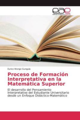 Proceso de Formación Interpretativa en la Matemática Superior