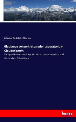 Glauberus concentratus oder Laboratorium Glauberianum
