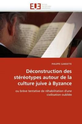 Déconstruction des stéréotypes autour de la culture juive à Byzance