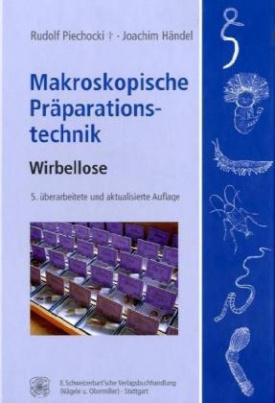 Makroskopische Präparationstechnik, Wirbellose