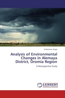 Analysis of Environmental Changes in Alemaya District, Oromia Region