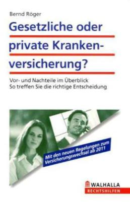 Gesetzliche oder private Krankenversicherung?