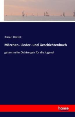 Märchen- Lieder- und Geschichtenbuch