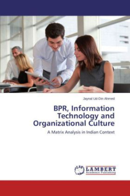 BPR, Information Technology and Organizational Culture