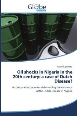 Oil shocks in Nigeria in the 20th century: a case of Dutch Disease?