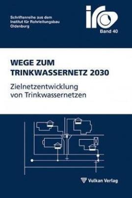 Wege zum Trinkwassernetz 2030